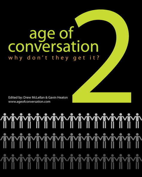The Age of Conversation 2: Why Don\'t They Get It?